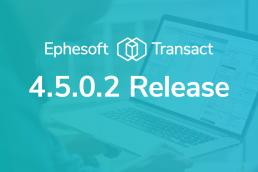 Ephesoft Transact 4.5.0.2 Release