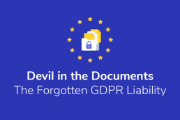 Devil in the Documents: The Forgotten GDPR Liability