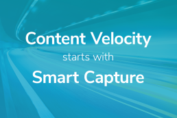 Content Velocity Starts With Smart Capture