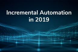 Incremental Automation in 2019: Opportunity for Efficiency and Productivity Improvements