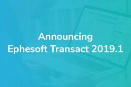 Announcing Ephesoft Transact 2019.1